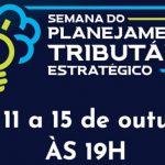 Semana do Planejamento Tributário Estratégico